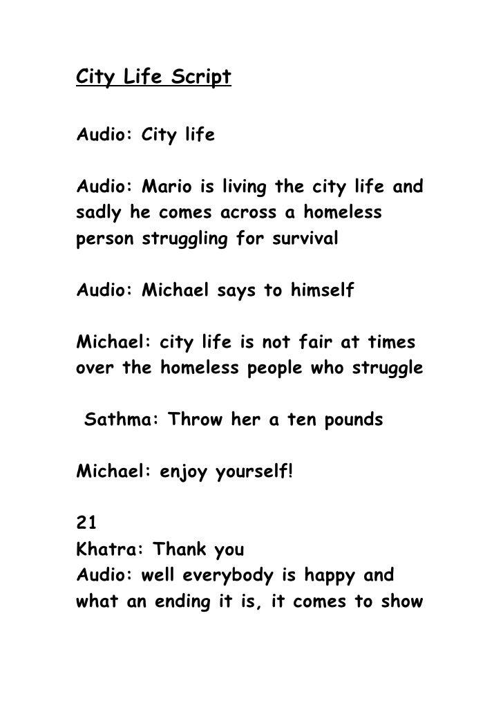 City Life Script  Audio: City life  Audio: Mario is living the city life and sadly he comes across a homeless person strug...