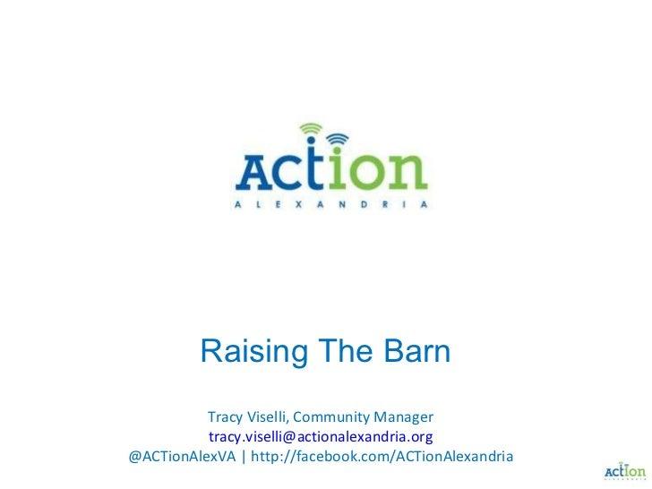 Raising The Barn: ACTion Alexandria Technology-Aided Barnraising
