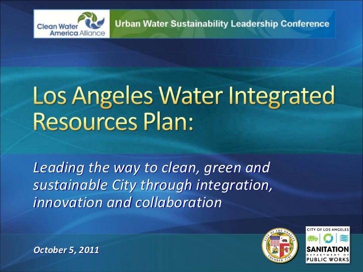 Leadingthewaytoclean,greenandsustainableCitythroughintegration,innovationandcollaborationOctober5,2011
