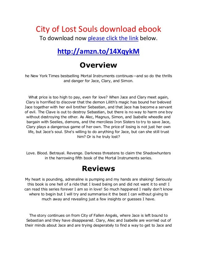 City of Lost Souls download ebookTo download now please click the link below.http://amzn.to/14XqykMOverviewhe New York Tim...