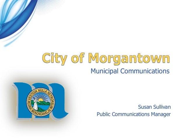 Municipal Communications  Susan Sullivan Public Communications Manager