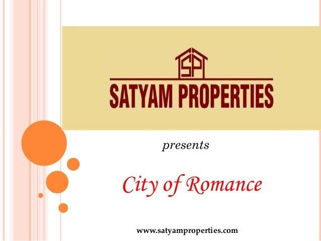 presents  City of Romance www.satyamproperties.com