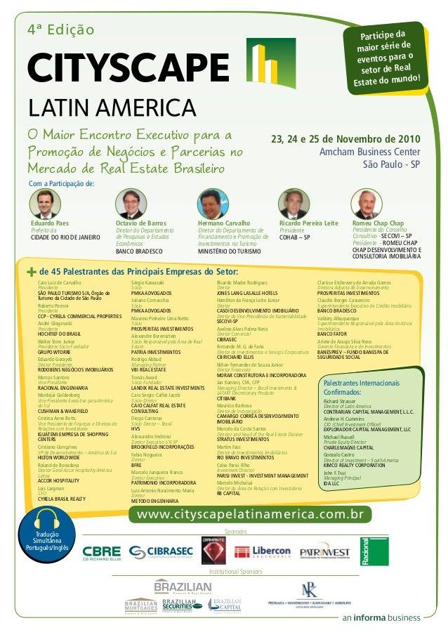 4ª Edição www.cityscapelatinamerica.com.br Participe da maior série de eventos para o setor de Real Estate do mundo! O Mai...