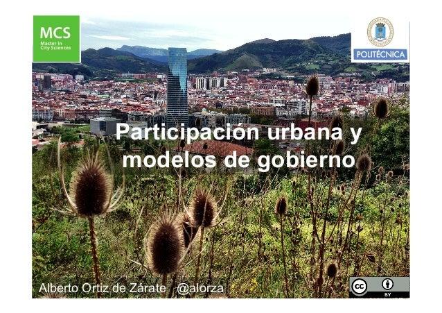 Participación urbana y modelos de gobierno  Alberto Ortiz de Zárate @alorza