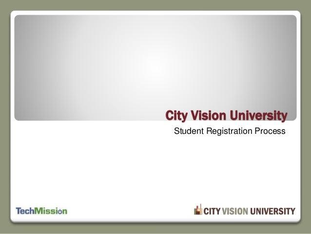 Student Registration Process City Vision University