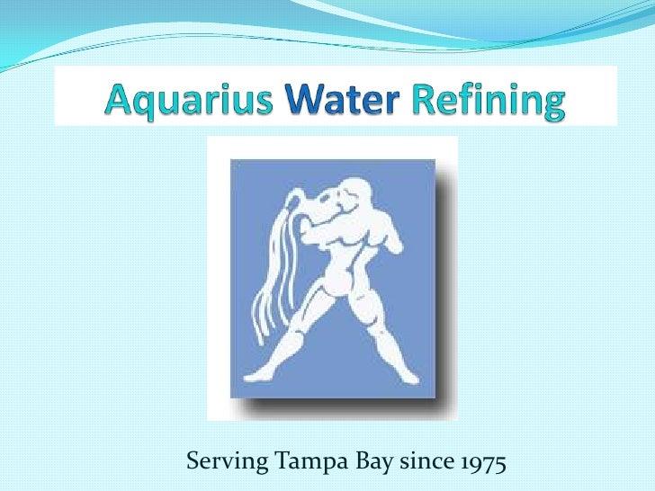 AquariusWaterRefining<br />Serving Tampa Bay since 1975<br />