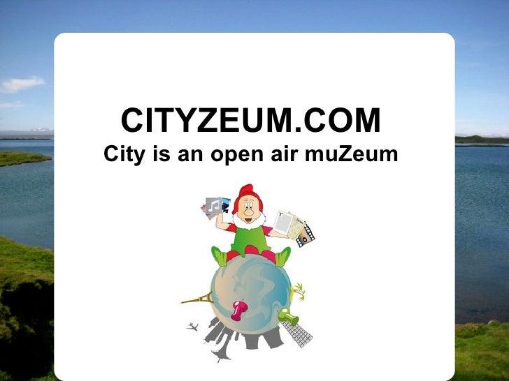 CITYZEUM.COM City is an open air muZeum