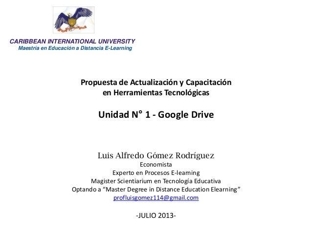 CARIBBEAN INTERNATIONAL UNIVERSITY Maestría en Educación a Distancia E-Learning Propuesta de Actualización y Capacitación ...
