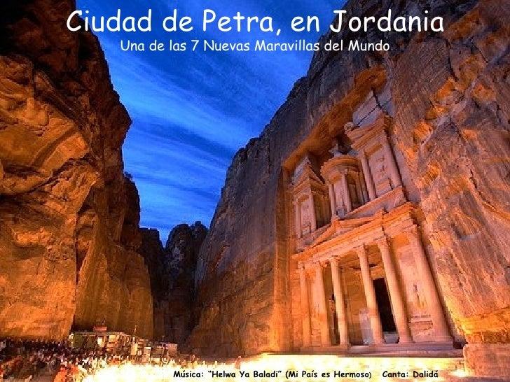 """Música: """"Helwa Ya Baladi"""" (Mi País es Hermoso )   Canta: Dalidá Ciudad de Petra, en Jordania Una de las 7 Nuevas Maravilla..."""