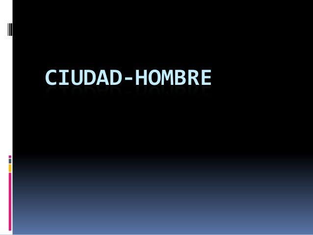 CIUDAD-HOMBRE