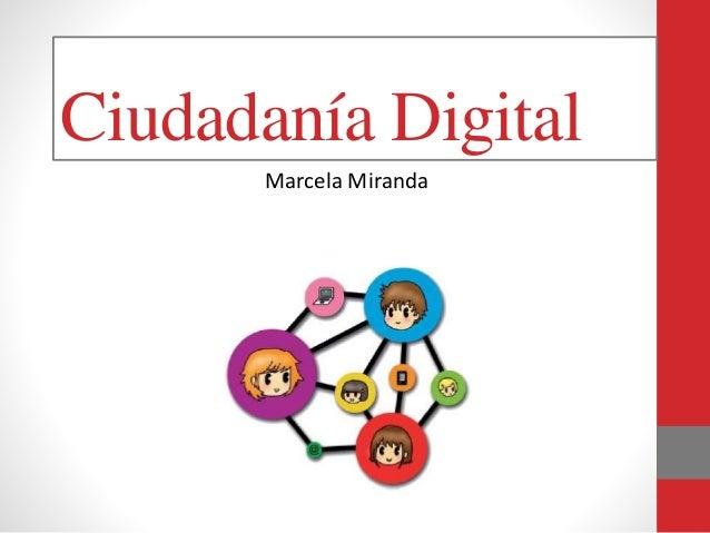 Ciudadanía Digital Marcela Miranda