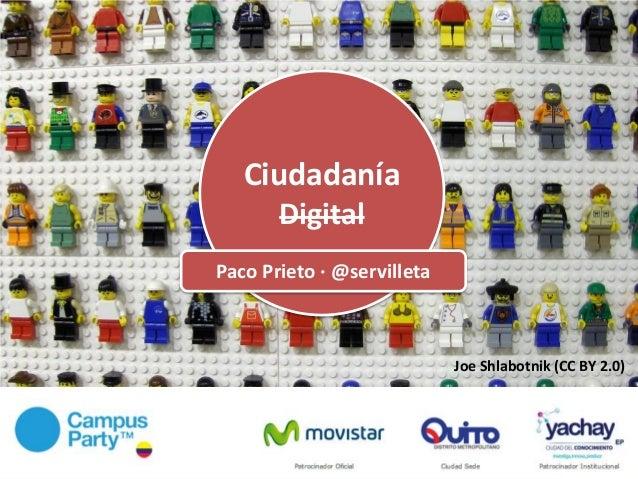 Ciudadania digital paco_prieto_campus_party_quito_2013