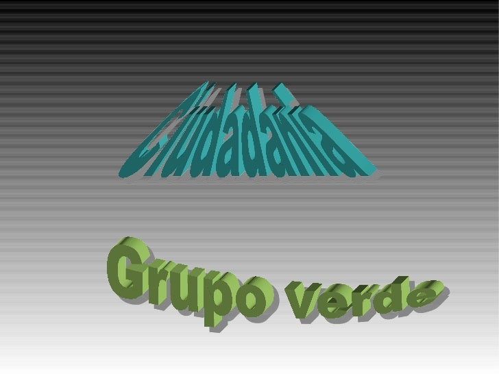 Grupo Verde Ciudadania Ciudadania   Grupo verde