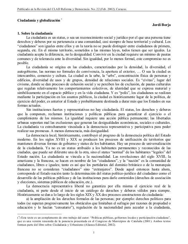 Publicado en la Revista del CLAD Reforma y Democracia. No. 22 (Feb. 2002). Caracas. Ciudadanía y globalización * Jordi Bor...