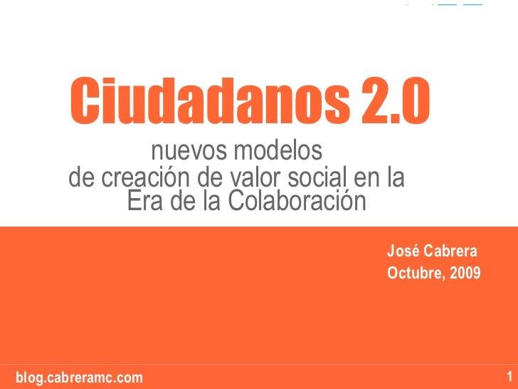 """Ciudadanos 2.0               nuevos modelos                                       """"""""        de creación de valor social en..."""