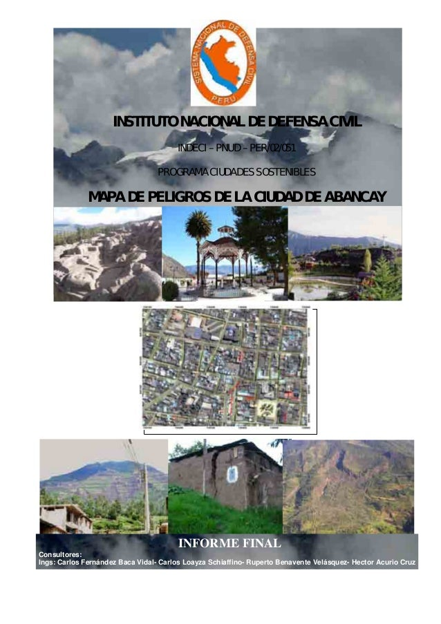 INSTITUTO NACIONAL DE DEFENSA CIVIL INDECI – PNUD – PER/02/051 PROGRAMA CIUDADES SOSTENIBLES MAPA DE PELIGROS DE LA CIUDAD...