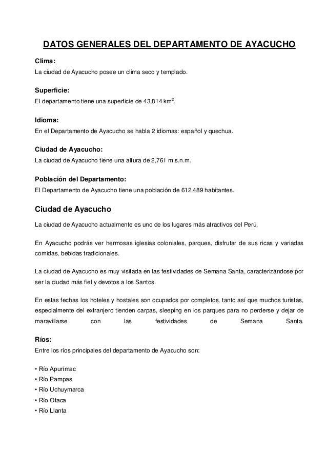 DATOS GENERALES DEL DEPARTAMENTO DE AYACUCHO Clima: La ciudad de Ayacucho posee un clima seco y templado.  Superficie: El ...