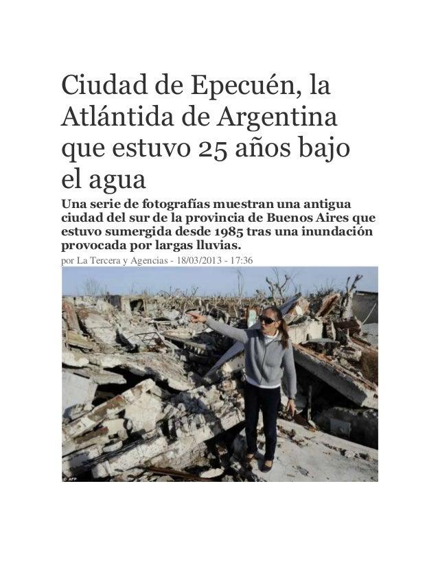 Ciudad de Epecuén, la Atlántida de Argentina que estuvo 25 años bajo el agua Una serie de fotografías muestran una antigua...