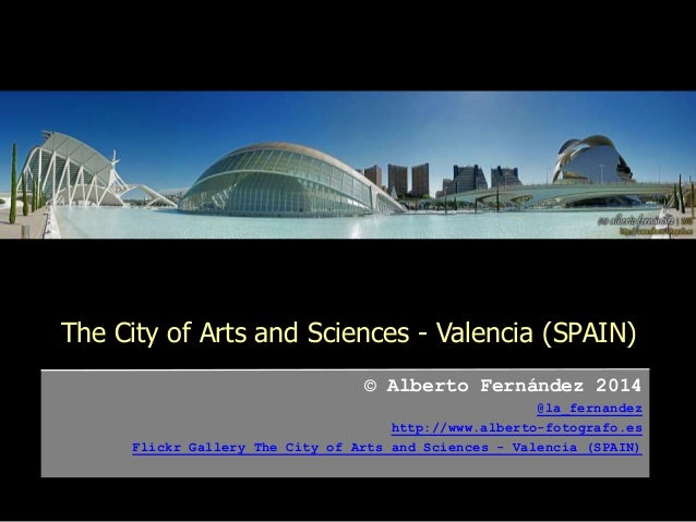 The City of Arts and Sciences - Valencia (SPAIN)