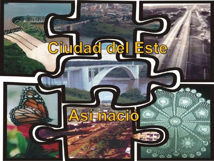 Fundación de Ciudad del EsteActo de fundaciónLa MingaLas primeras obras