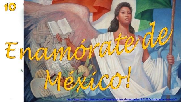 http://www.authorstream.com/Presentation/sandamichaela-1631906-ciudad-de-mexico10/