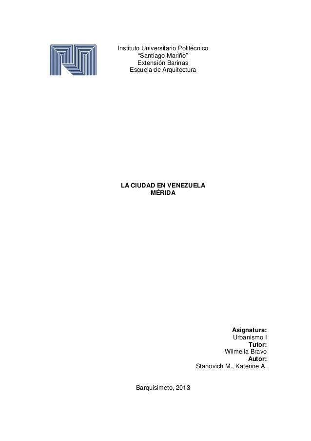"""Instituto Universitario Politécnico """"Santiago Mariño"""" Extensión Barinas Escuela de Arquitectura LA CIUDAD EN VENEZUELA MÉR..."""
