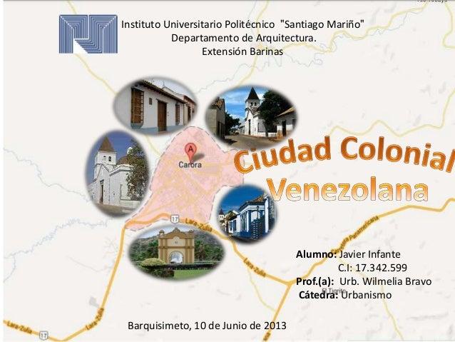 """Instituto Universitario Politécnico """"Santiago Mariño"""" Departamento de Arquitectura. Extensión Barinas Alumno: Javier Infan..."""