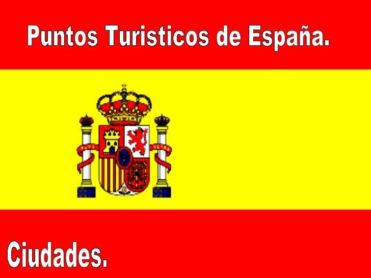 Puntos Turisticos de España. Ciudades.