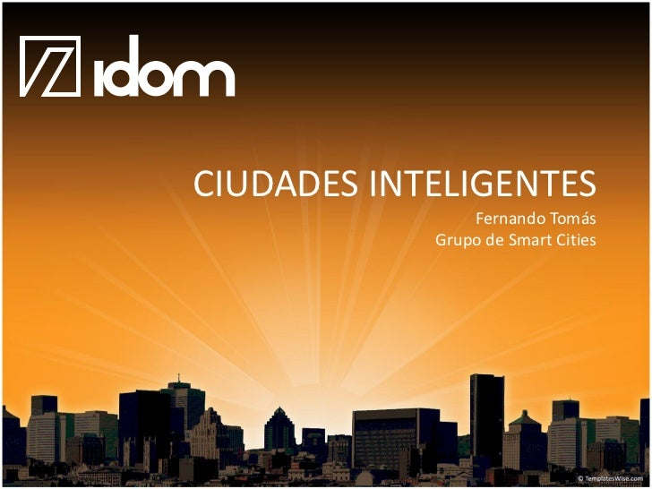 CIUDADES INTELIGENTES                Fernando Tomás            Grupo de Smart Cities