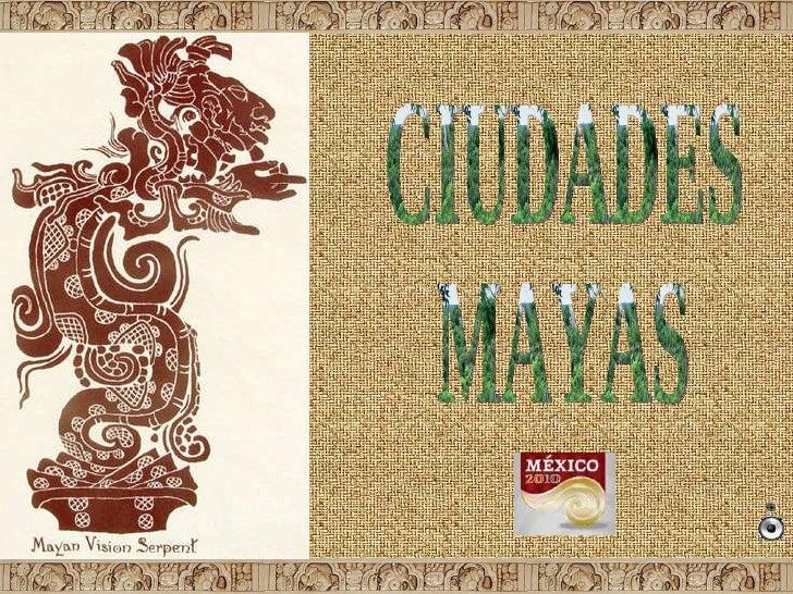 CIUDADES MAYAS
