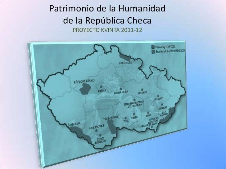 Patrimonio de la Humanidad   de la República Checa     PROYECTO KVINTA 2011-12