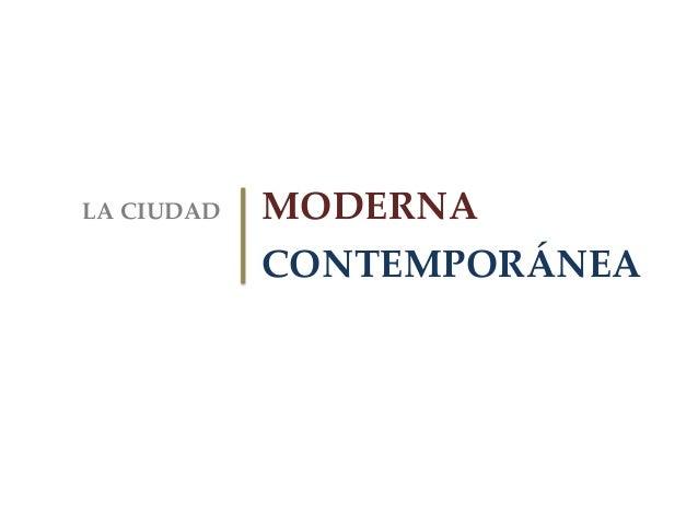 Ciudad moderna y contemporánea