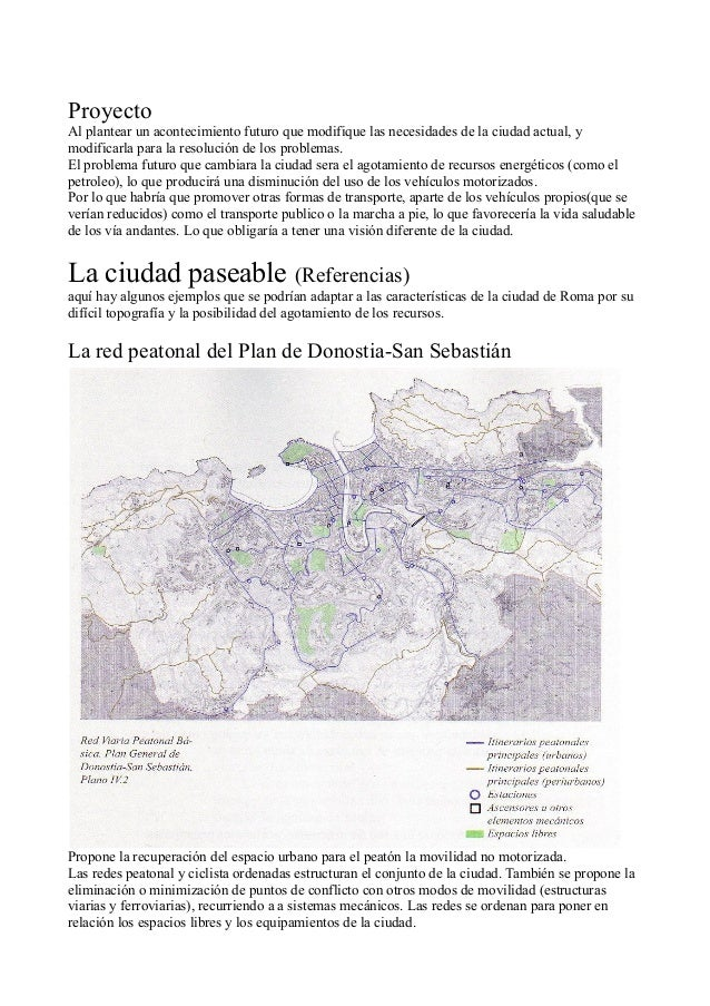 Proyecto Al plantear un acontecimiento futuro que modifique las necesidades de la ciudad actual, y modificarla para la res...