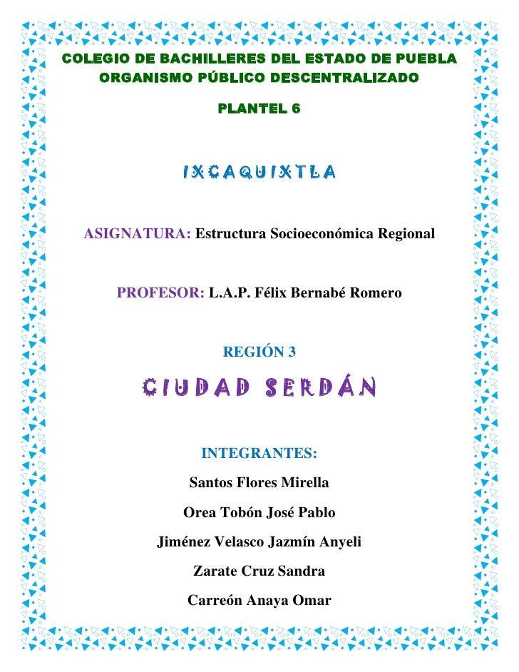 COLEGIO DE BACHILLERES DEL ESTADO DE PUEBLA ORGANISMO PÚBLICO DESCENTRALIZADO<br />PLANTEL 6<br />I X C A Q U I X T L A<br...