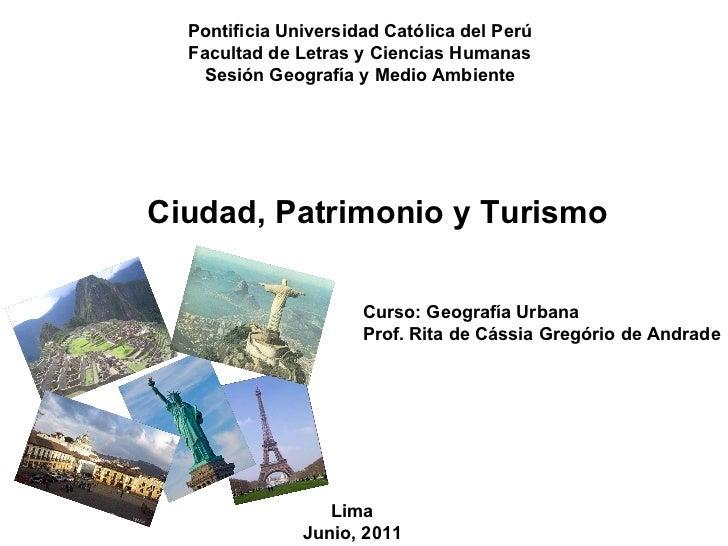 Pontificia Universidad Católica del Perú Facultad de Letras y Ciencias Humanas Sesión Geografía y Medio Ambiente Ciudad, P...