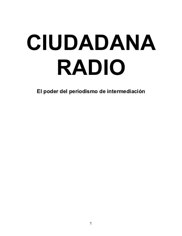 CIUDADANA   RADIOEl poder del periodismo de intermediación                    1