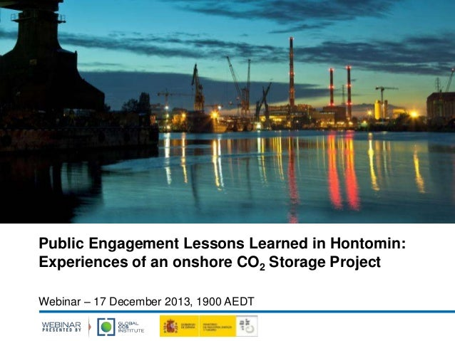 Public Engagement Lessons Learned in Hontomin: Experiences of an onshore CO2 Storage Project Webinar – 17 December 2013, 1...