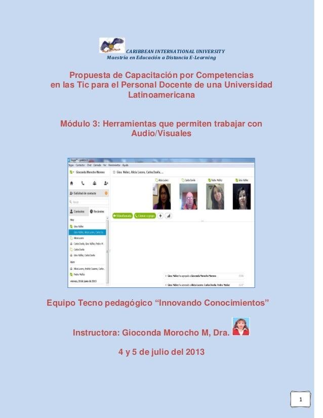 1 CARIBBEAN INTERNATIONAL UNIVERSITY Maestría en Educación a Distancia E-Learning Propuesta de Capacitación por Competenci...
