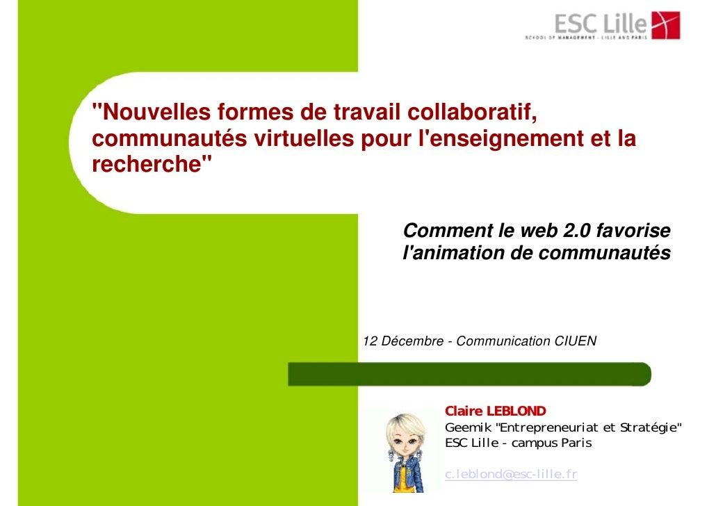 quot;Nouvelles formes de travail collaboratif, communautés virtuelles pour l'enseignement et la recherchequot;            ...