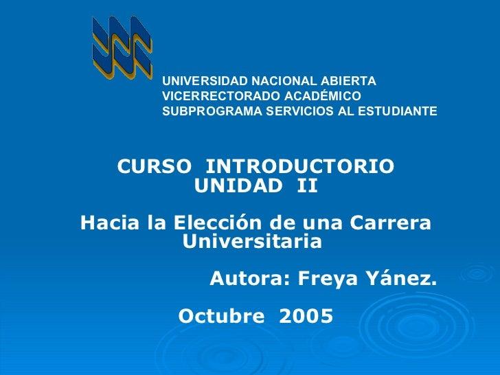 UNIVERSIDAD NACIONAL ABIERTA VICERRECTORADO ACADÉMICO SUBPROGRAMA SERVICIOS AL ESTUDIANTE CURSO  INTRODUCTORIO UNIDAD  II ...