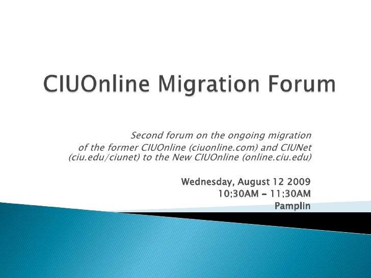 Ciu Online Migration Forum Aug 12