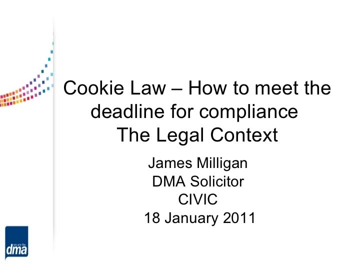 Cookie Law – How to meet the deadline for compliance:  The Legal Context