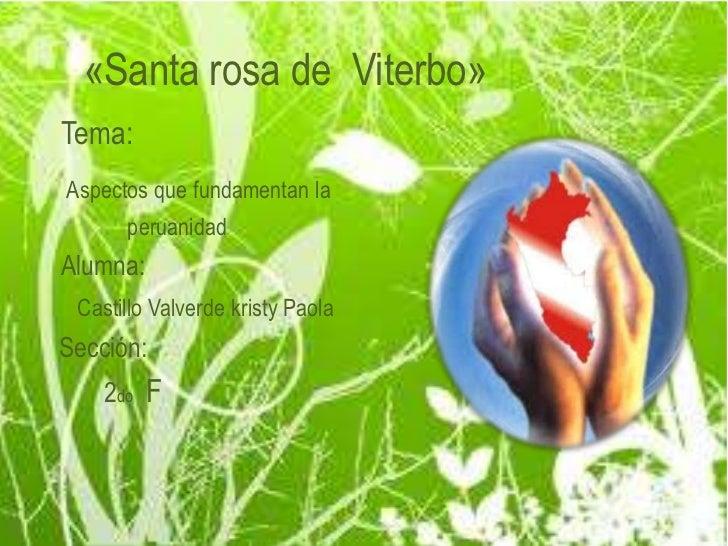 «Santa rosa de  Viterbo»                    <br />Tema:<br />Aspectos que fundamentan la            <br />               ...