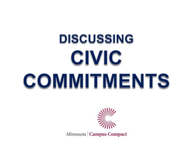 CIVIC COMMITMENTS are behaviors, attitudes, and practices that individuals dedicate themselves to, in order for a healthy ...