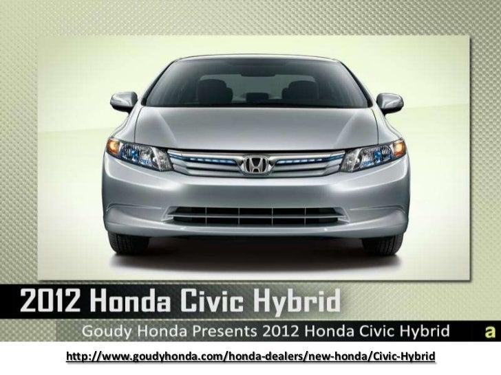 http://www.goudyhonda.com/honda-dealers/new-honda/Civic-Hybrid<br />