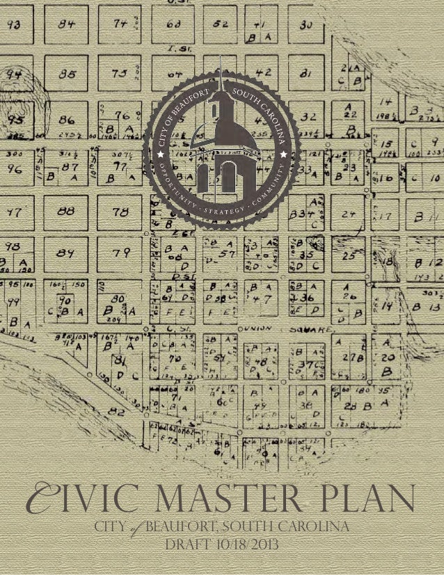 C ivic master plan CITY of BEAUFORT, south carolina Draft 10/18/2013
