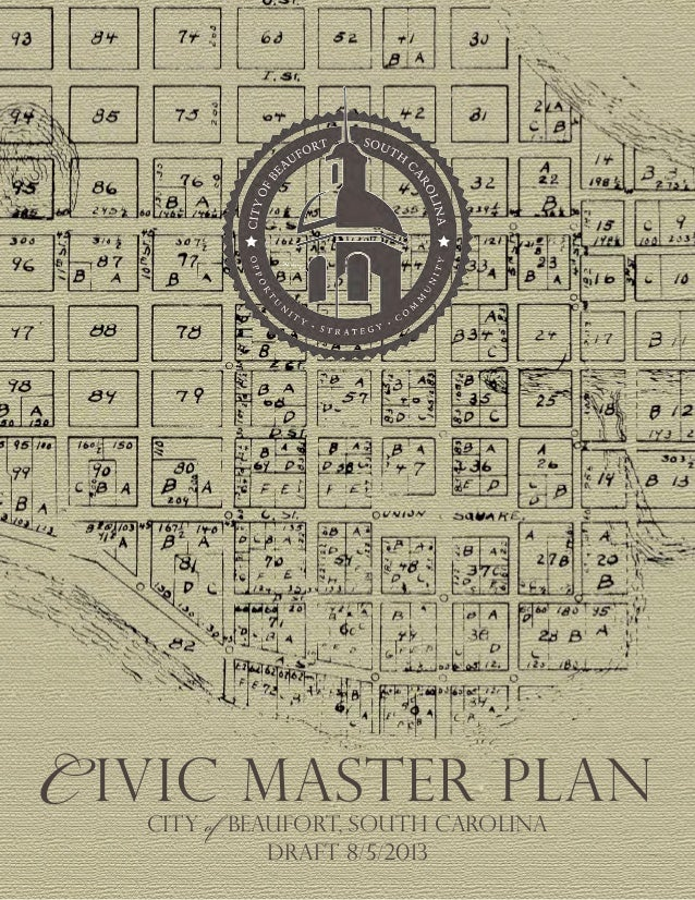 Draft 8/5/2013 C ivic Master plan CITY of BEAUFORT, south carolina