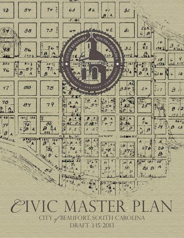 C ivic Master plan   CITY of BEAUFORT, south carolina              Draft 3/15/2013