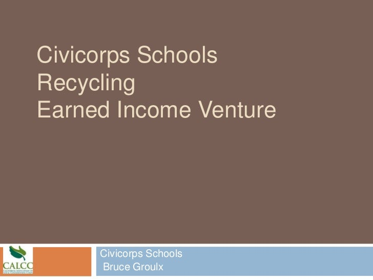 Civicorps SchoolsRecyclingEarned Income Venture     Civicorps Schools     Bruce Groulx