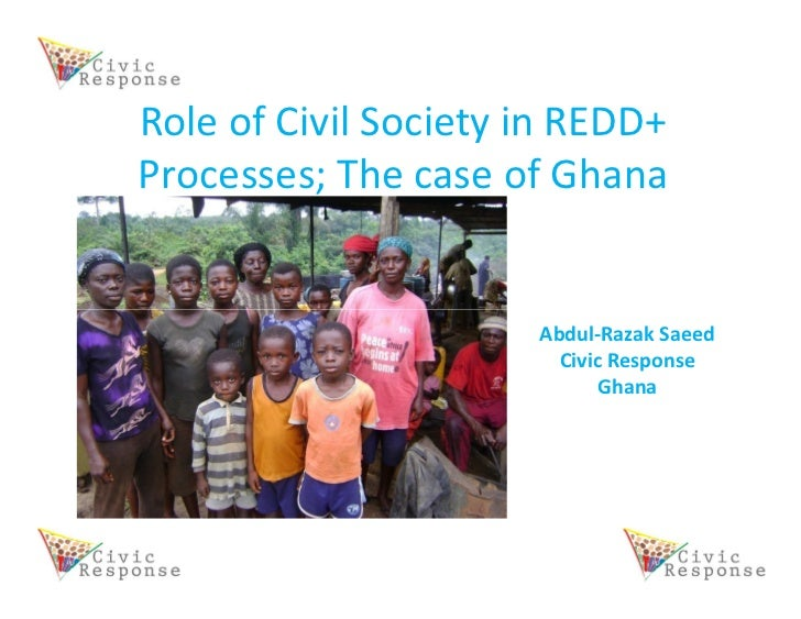Role of Civil Society in REDD+Processes; The case of Ghana                      Abdul-Razak Saeed                        C...